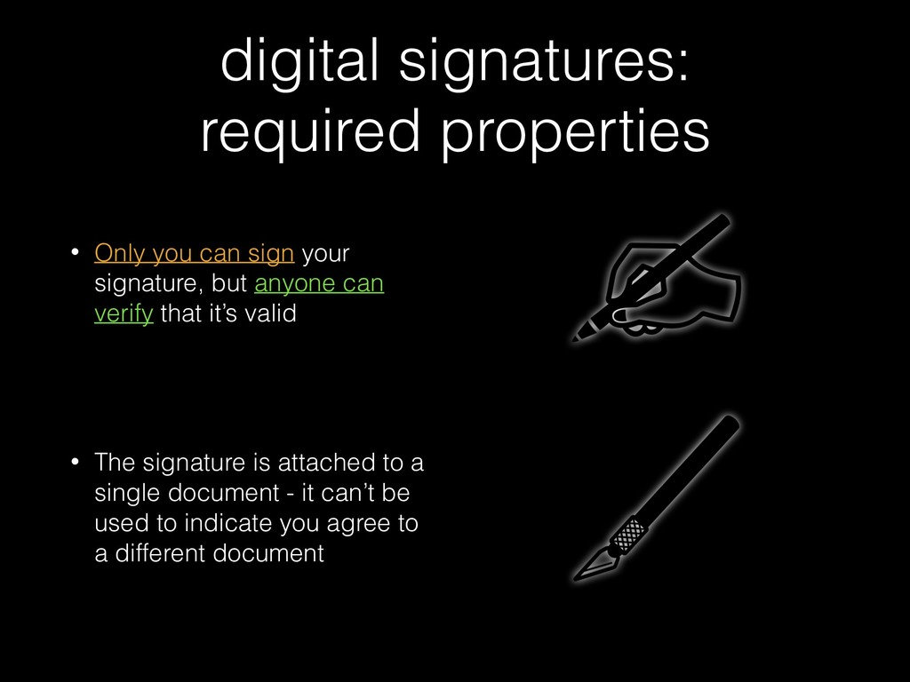 digital signatures: required properties • Only ...