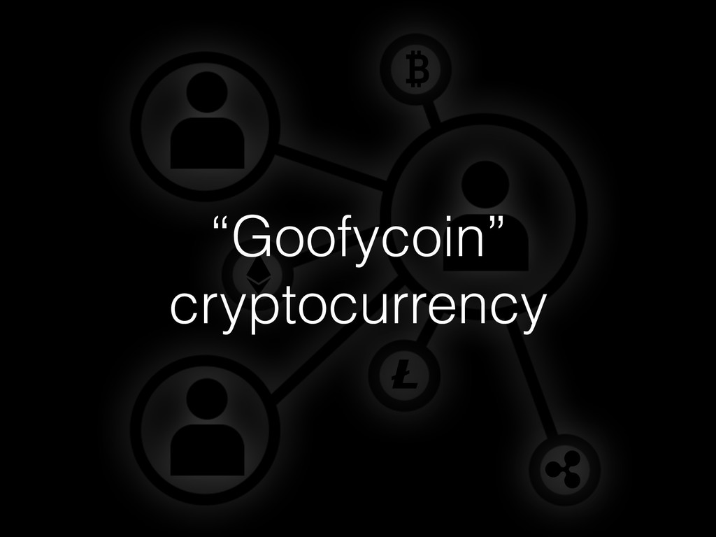 """""""Goofycoin"""" cryptocurrency"""