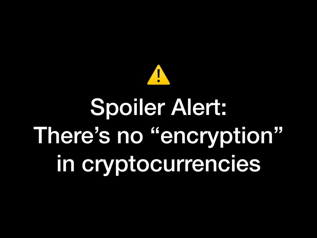 """⚠ Spoiler Alert: There's no """"encryption"""" in cry..."""