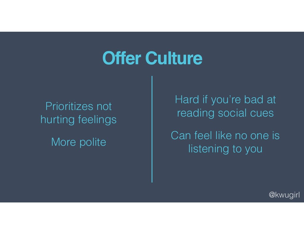 @kwugirl Offer Culture Prioritizes not hurting ...