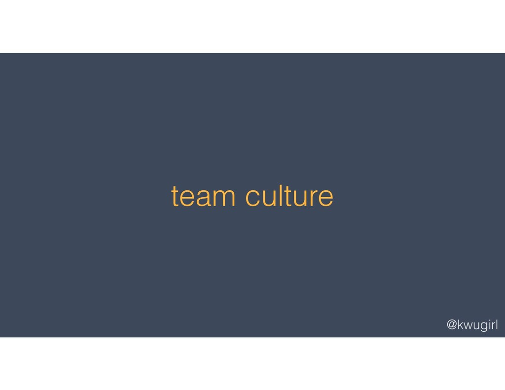 @kwugirl team culture