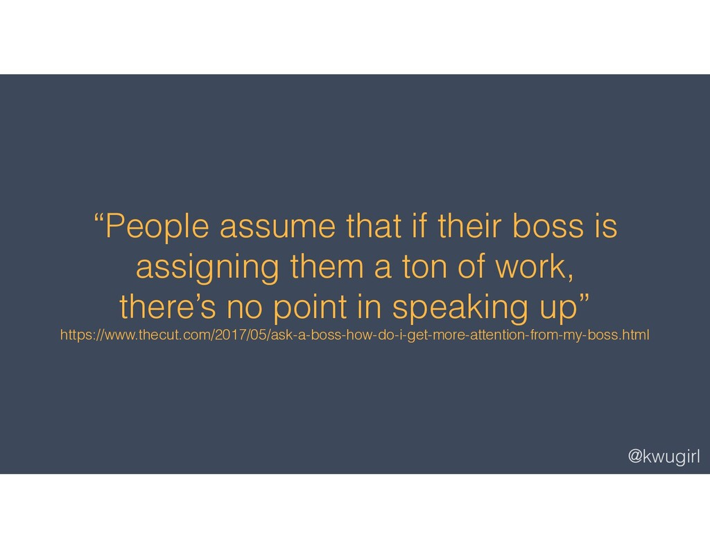 "@kwugirl ""People assume that if their boss is a..."