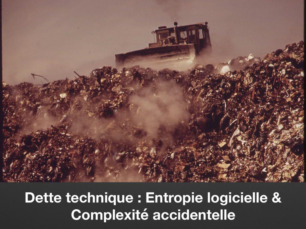 Dette technique : Entropie logicielle & Complex...