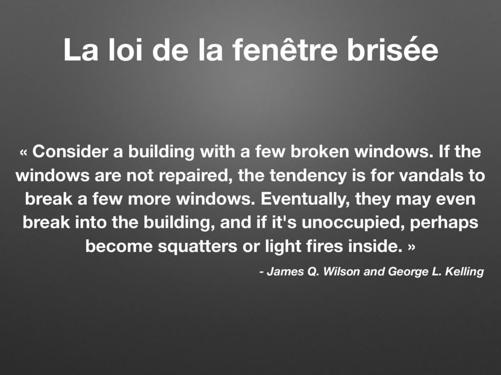 La loi de la fenêtre brisée « Consider a buildi...