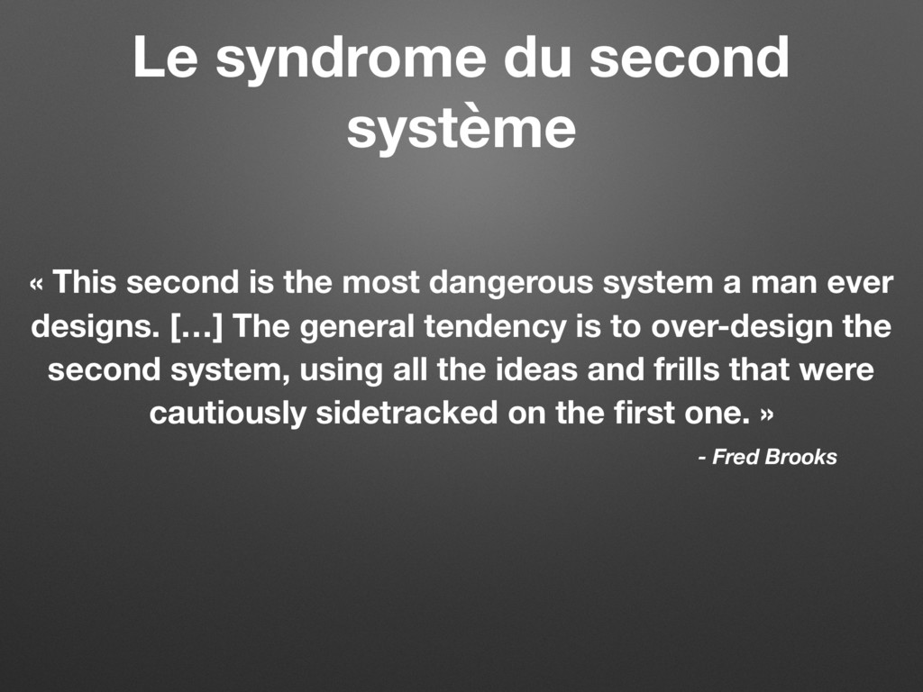 Le syndrome du second système « This second is ...