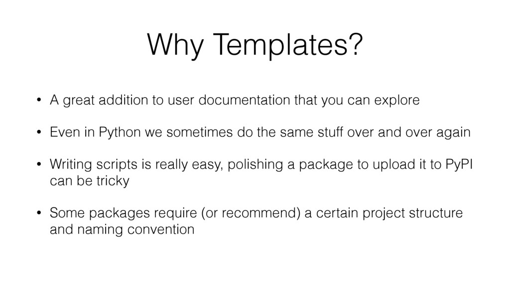 Why Templates? • A great addition to user docum...