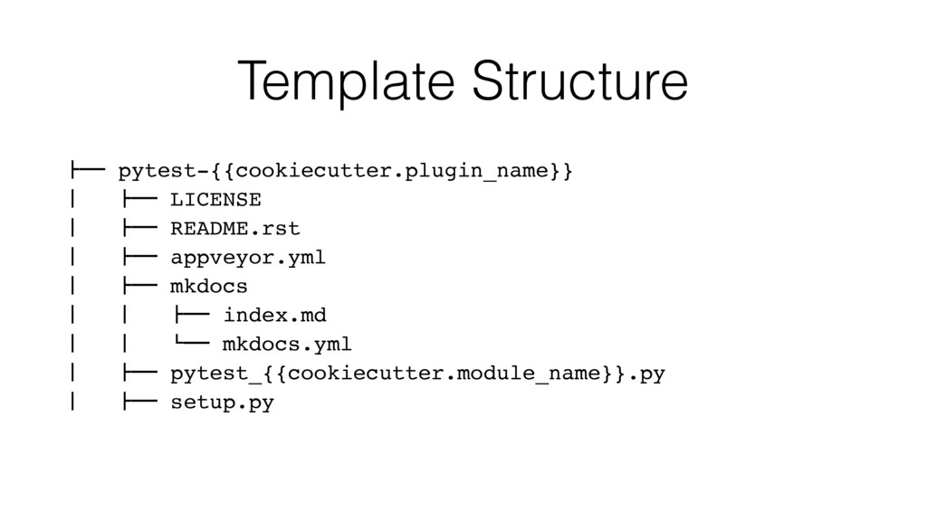 "Template Structure !"""" pytest-{{cookiecutter.pl..."