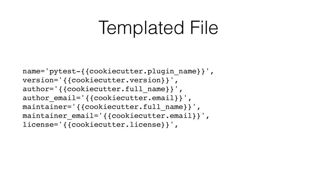 Templated File name='pytest-{{cookiecutter.plug...