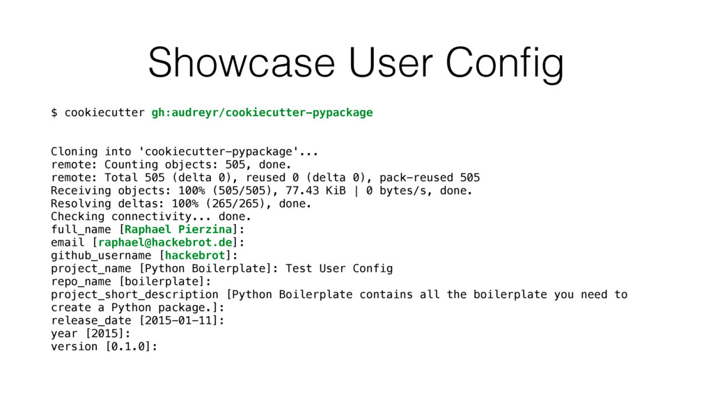 Showcase User Config $ cookiecutter gh:audreyr/c...