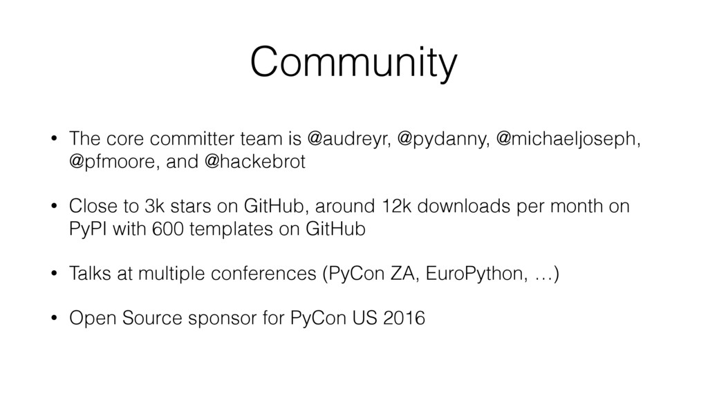 Community • The core committer team is @audreyr...