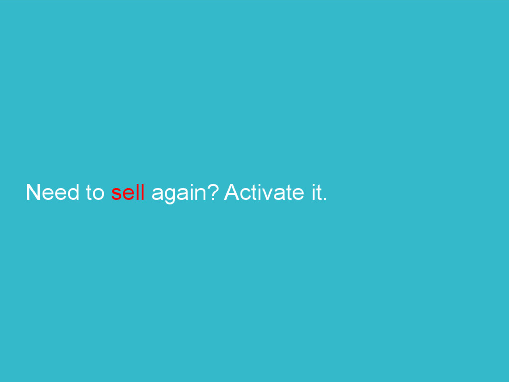 Need to sell again? Activate it.