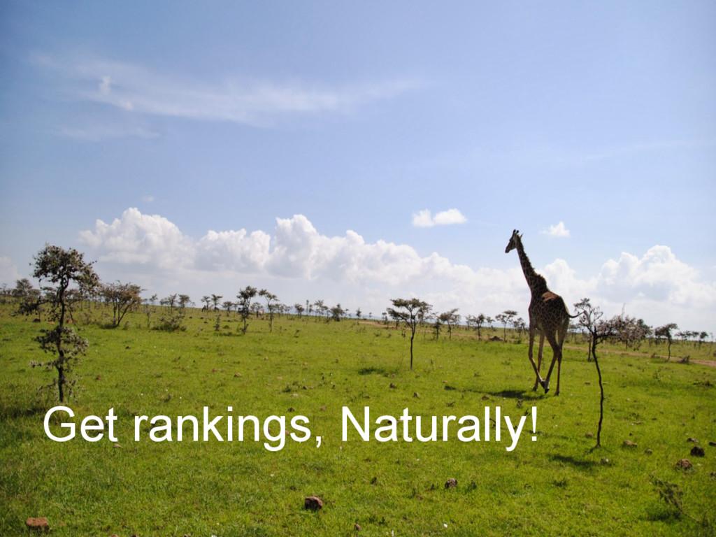 Get rankings, Naturally!