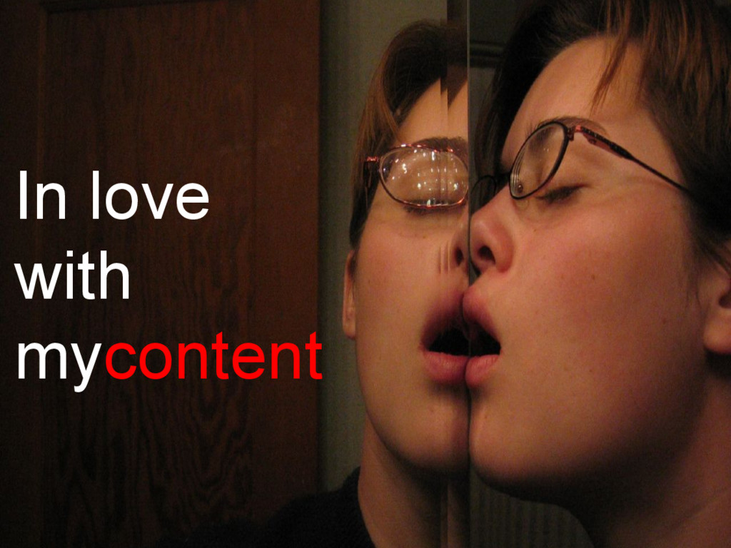 In love with mycontent