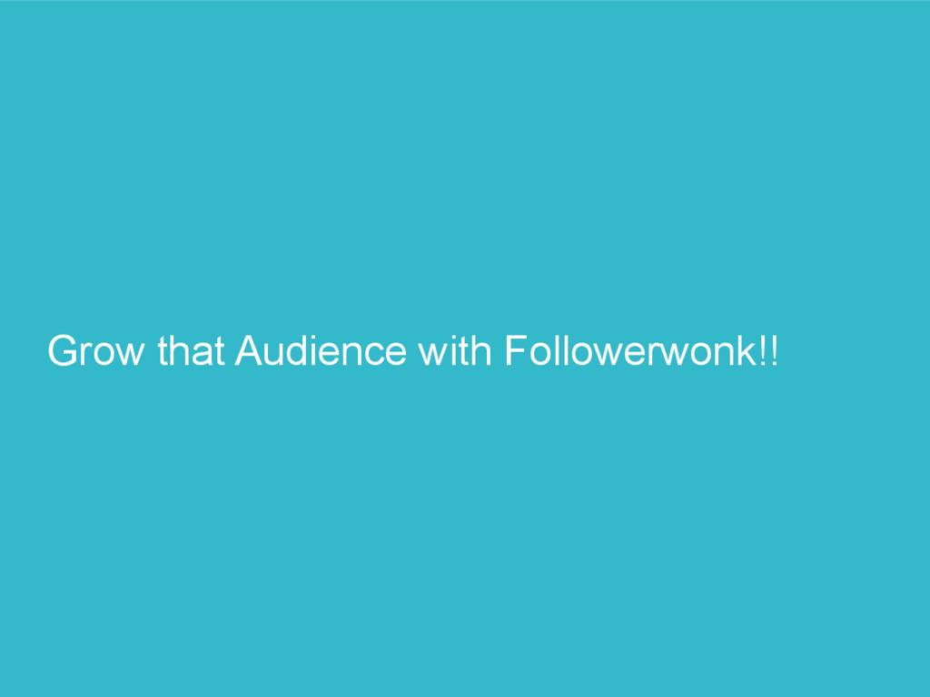 Grow that Audience with Followerwonk!!
