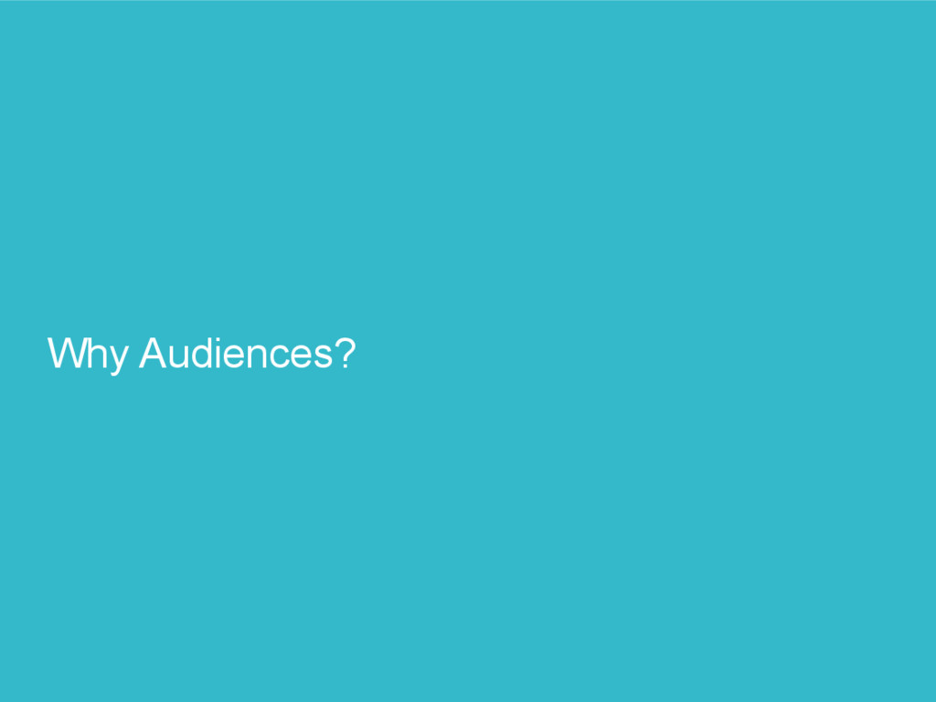 Why Audiences?