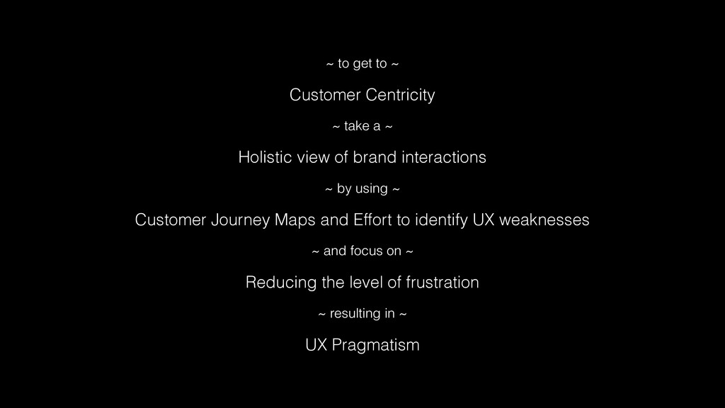 ~ to get to ~ Customer Centricity ~ take a ~ Ho...