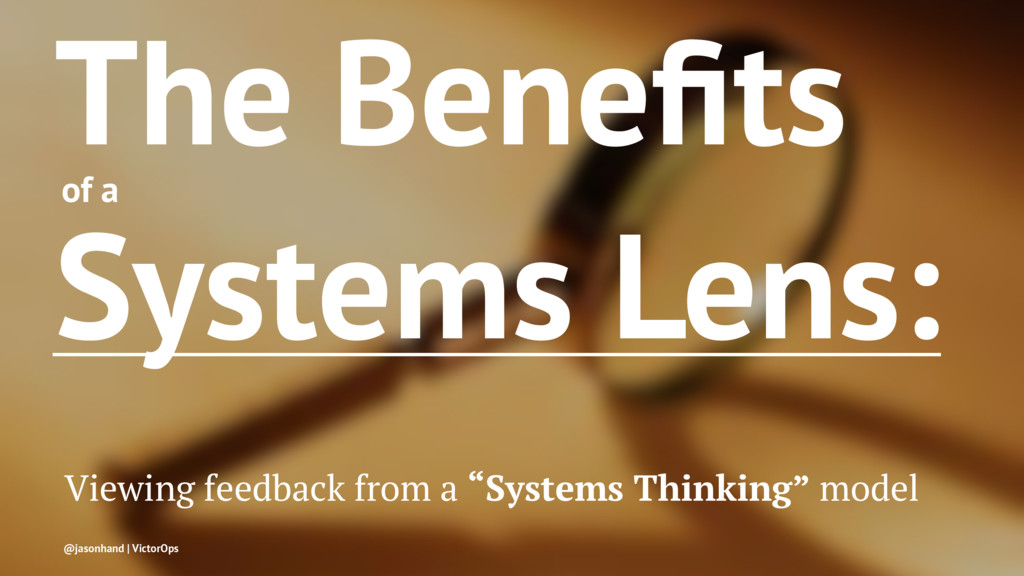 The Benefits of a Systems Lens: Viewing feedback...