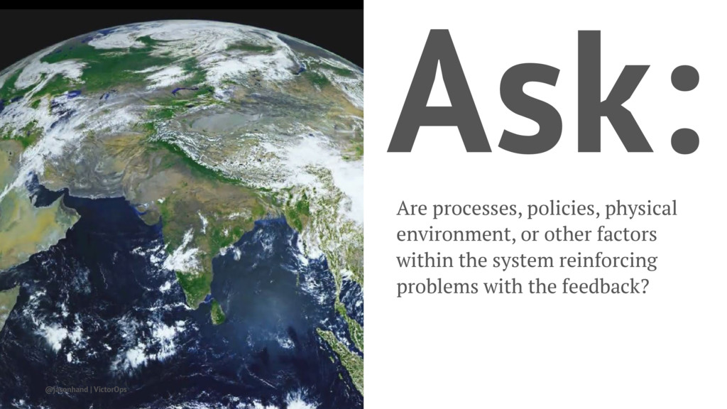 Ask: Are processes, policies, physical environm...