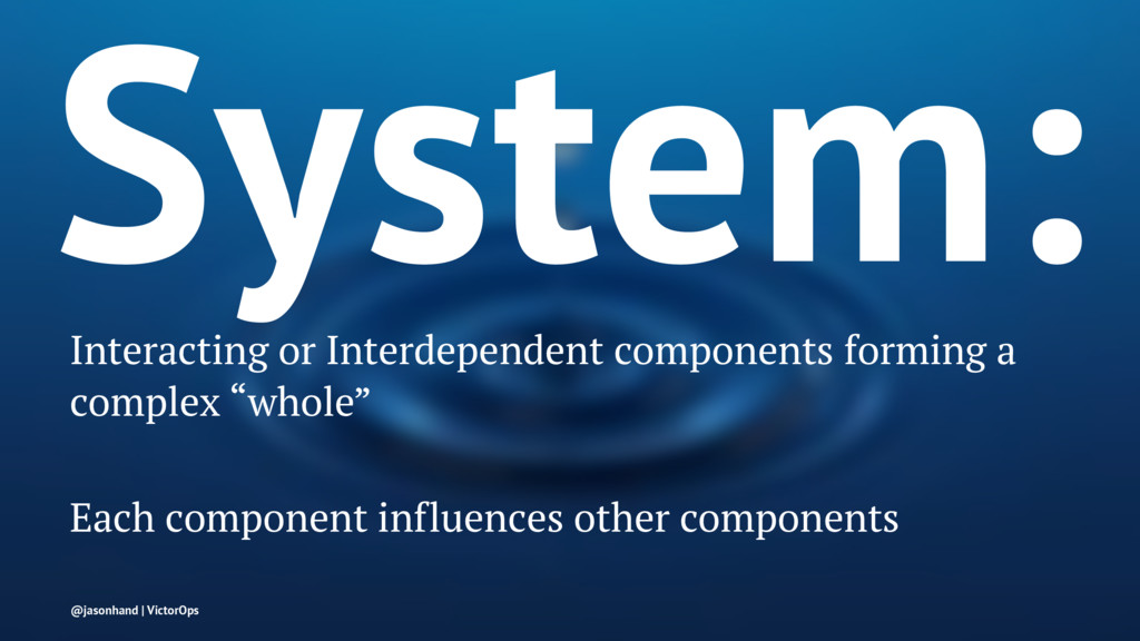 System: Interacting or Interdependent component...