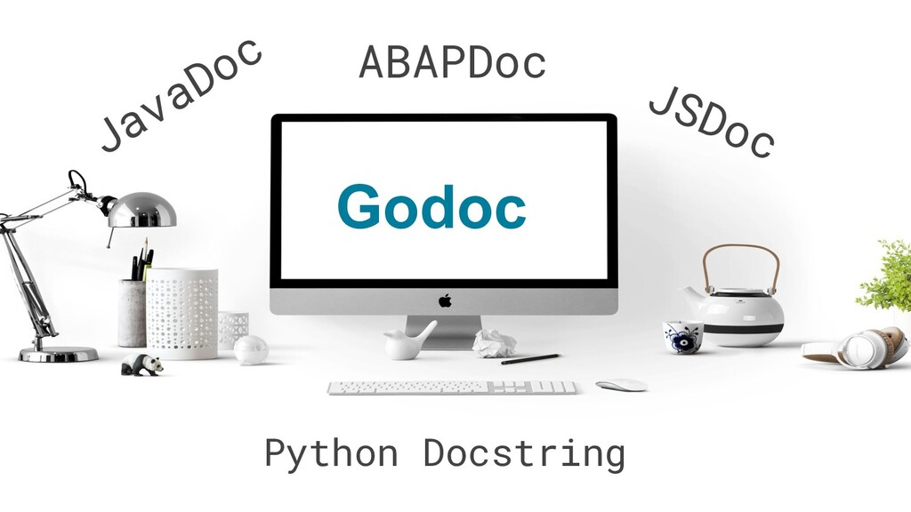 JavaDoc JSDoc Python Docstring ABAPDoc Godoc