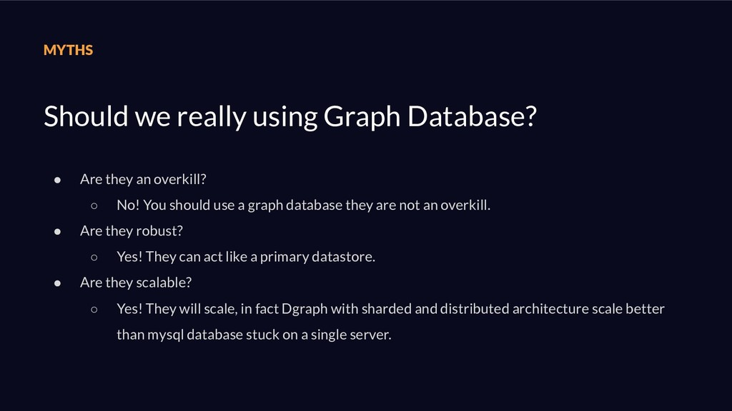 MYTHS Should we really using Graph Database? ● ...
