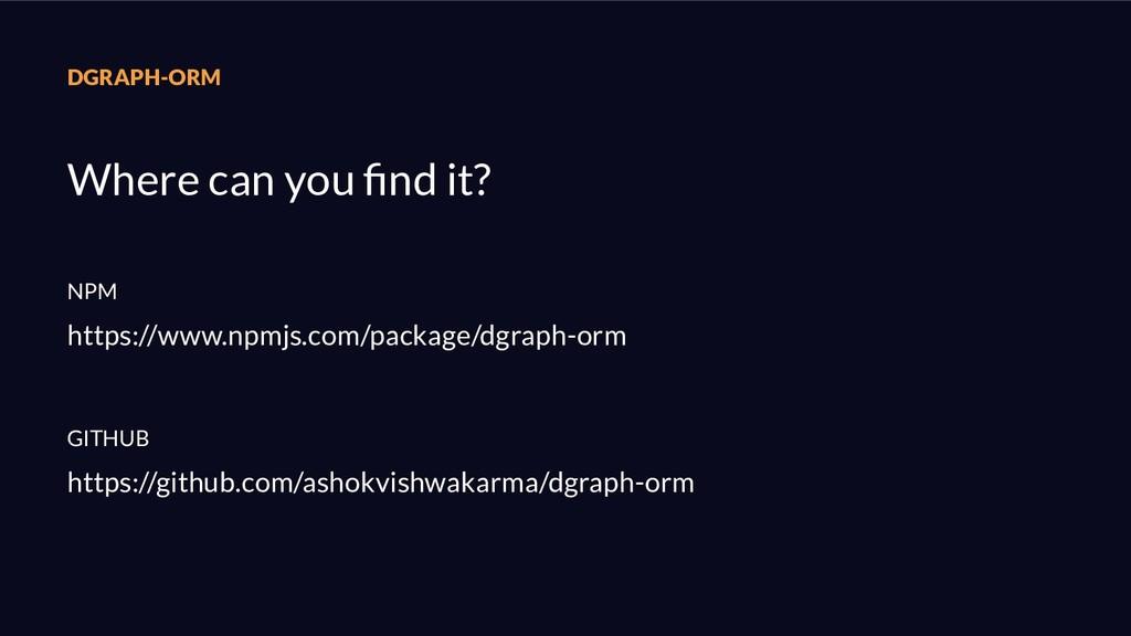 DGRAPH-ORM NPM https://www.npmjs.com/package/dg...