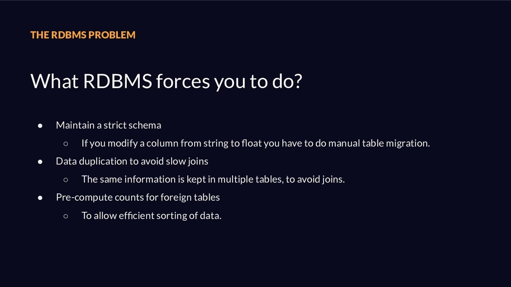 THE RDBMS PROBLEM What RDBMS forces you to do? ...