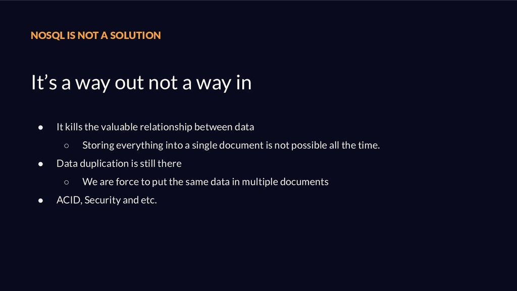 NOSQL IS NOT A SOLUTION It's a way out not a wa...