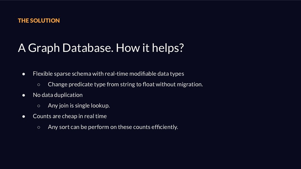 THE SOLUTION A Graph Database. How it helps? ● ...