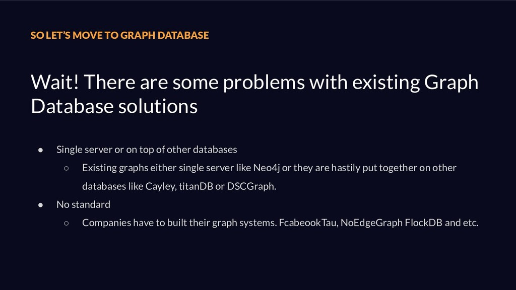 SO LET'S MOVE TO GRAPH DATABASE ● Single server...