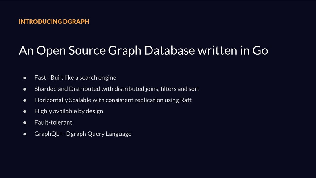 INTRODUCING DGRAPH An Open Source Graph Databas...