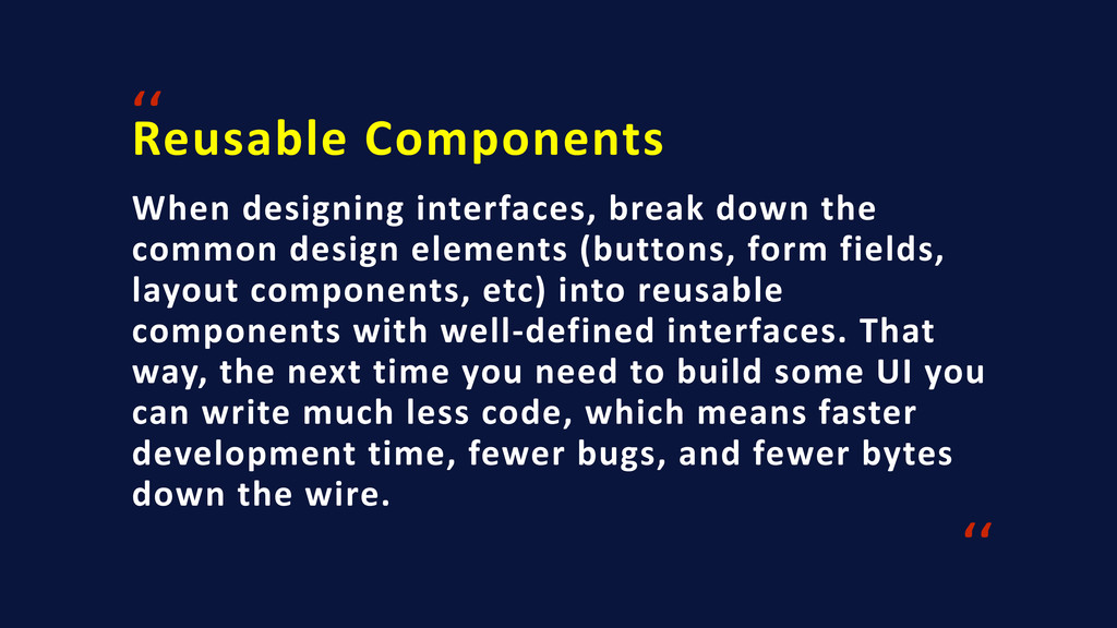 Reusable Components '' When designing ...