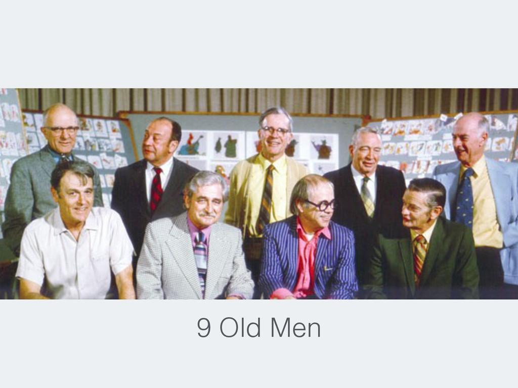 9 Old Men