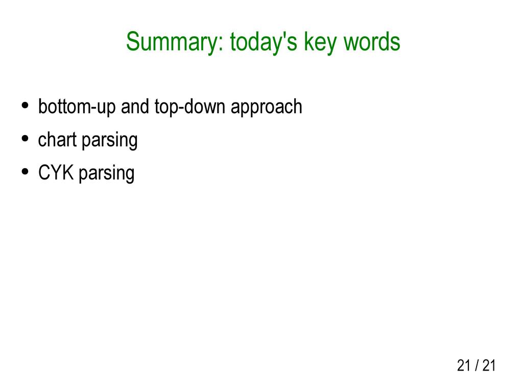 21 / 21 Summary: today's key words ● bottom-up ...