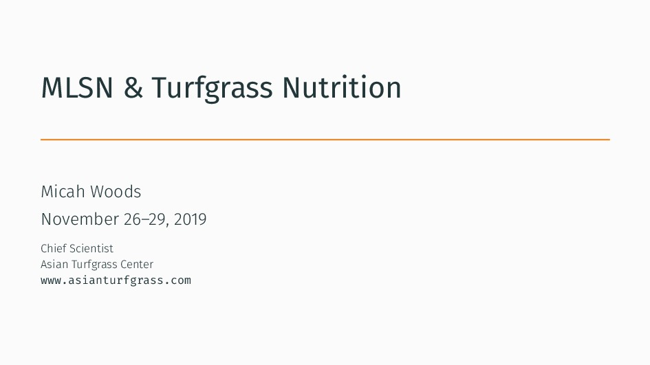 MLSN & Turfgrass Nutrition Micah Woods November...