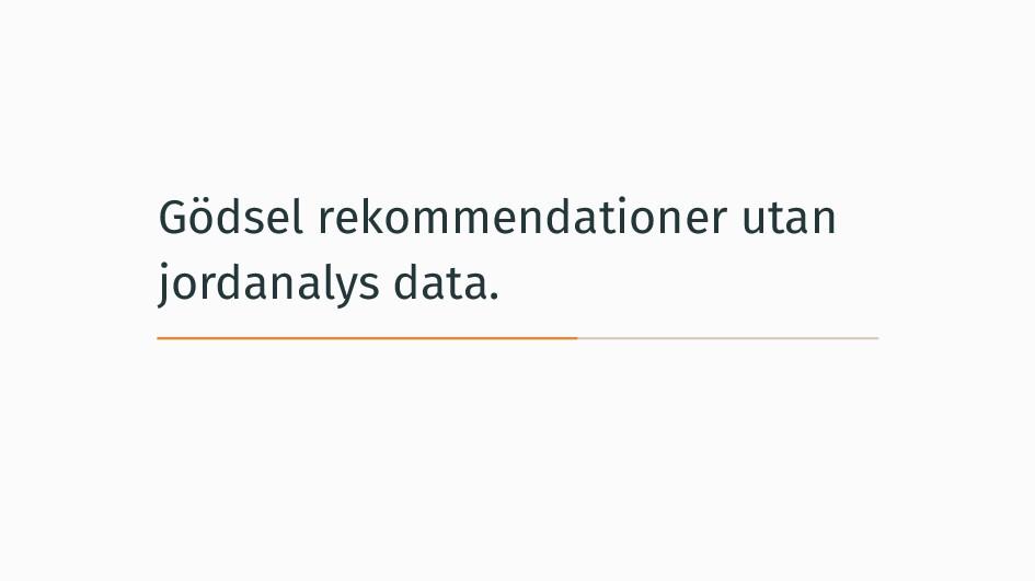 Gödsel rekommendationer utan jordanalys data.
