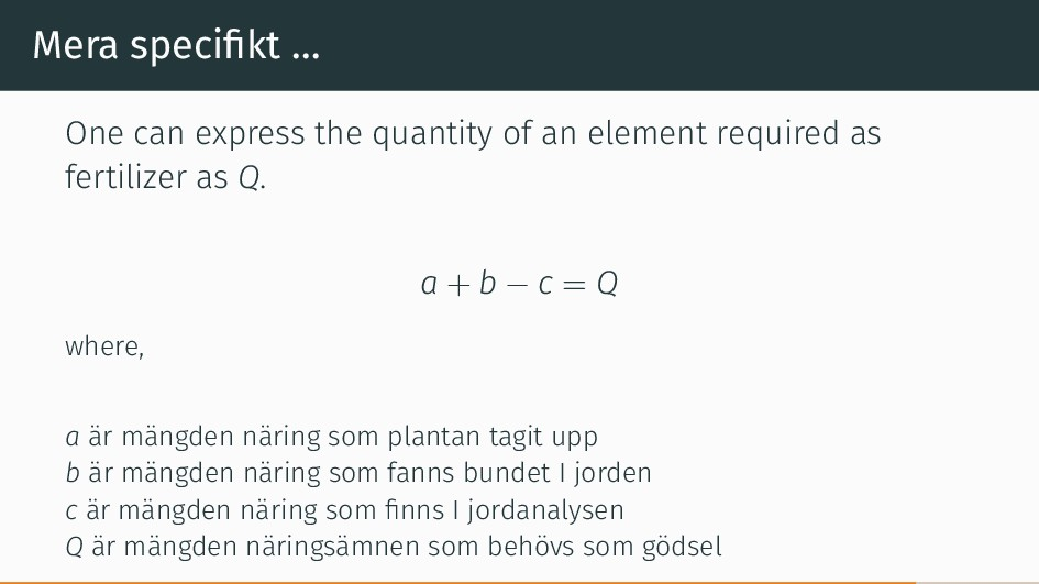 Mera specifikt … One can express the quantity of...