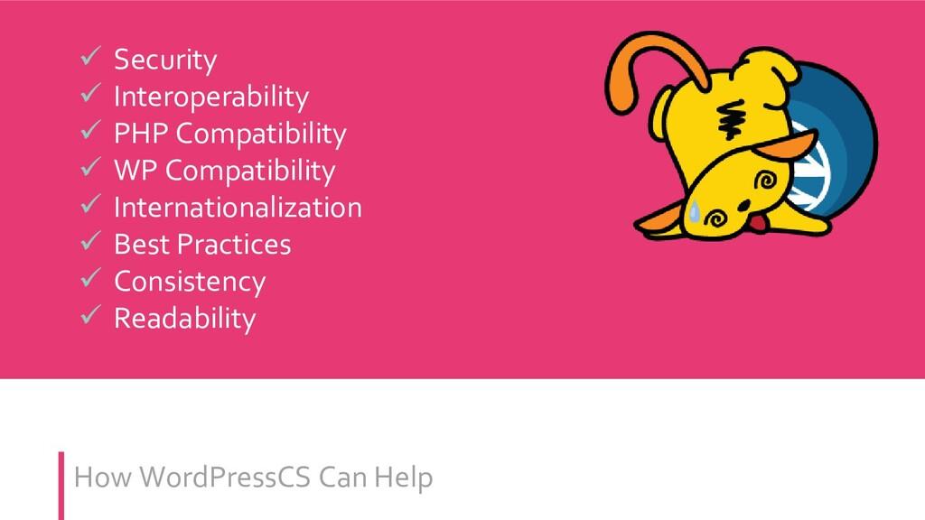 How WordPressCS Can Help  Security  Interoper...