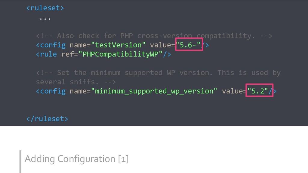 Adding Configuration [1] <ruleset> ... <!-- Als...