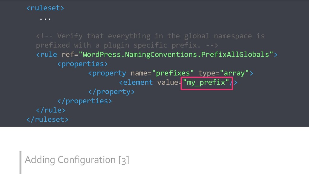 Adding Configuration [3] <ruleset> ... <!-- Ver...