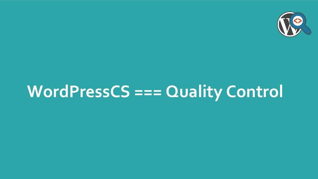 WordPressCS === Quality Control