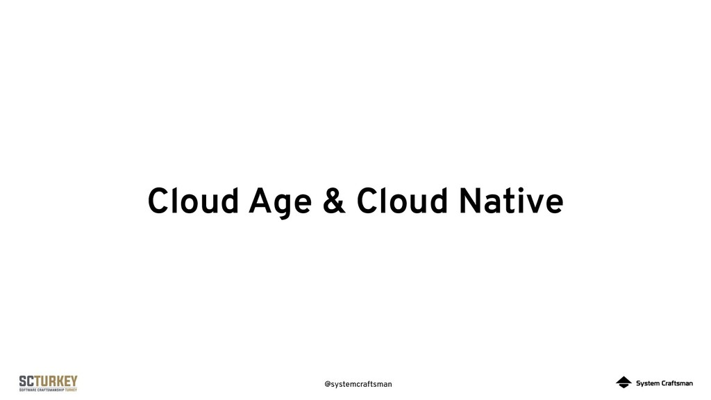 @systemcraftsman Cloud Age & Cloud Native