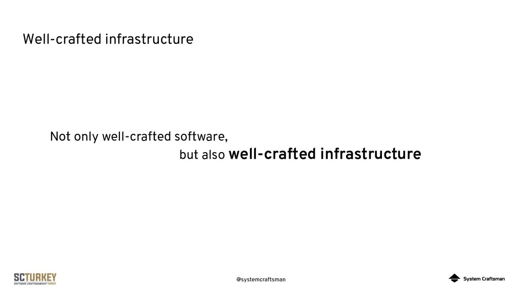 @systemcraftsman Well-crafted infrastructure No...