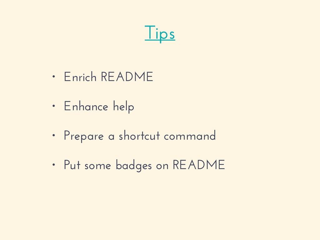 • Enrich README • Enhance help • Prepare a shor...