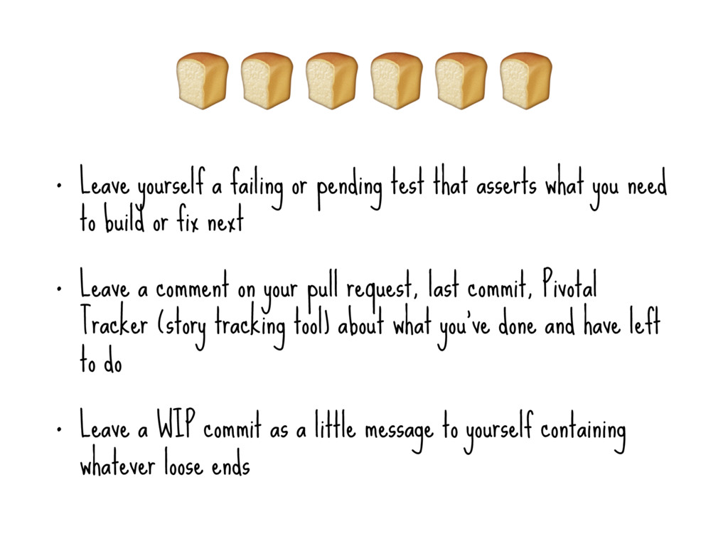 • Leave yourself a failing or pending test tha...
