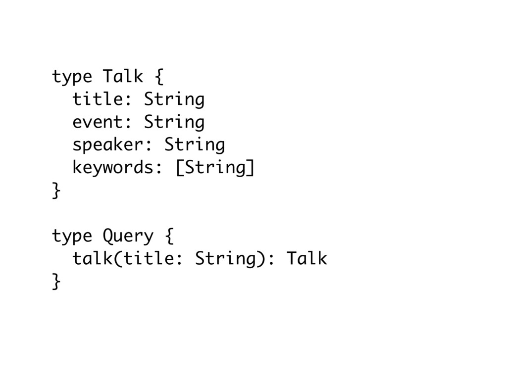 type Talk { title: String event: String speaker...