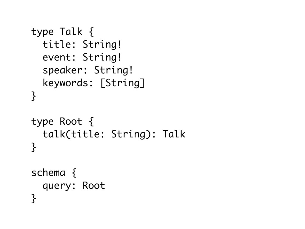 type Talk { title: String! event: String! speak...