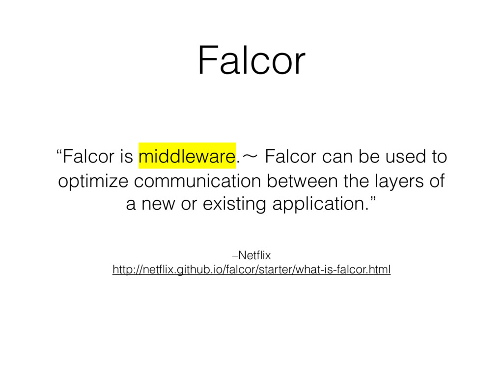 –Netflix http://netflix.github.io/falcor/starter/...