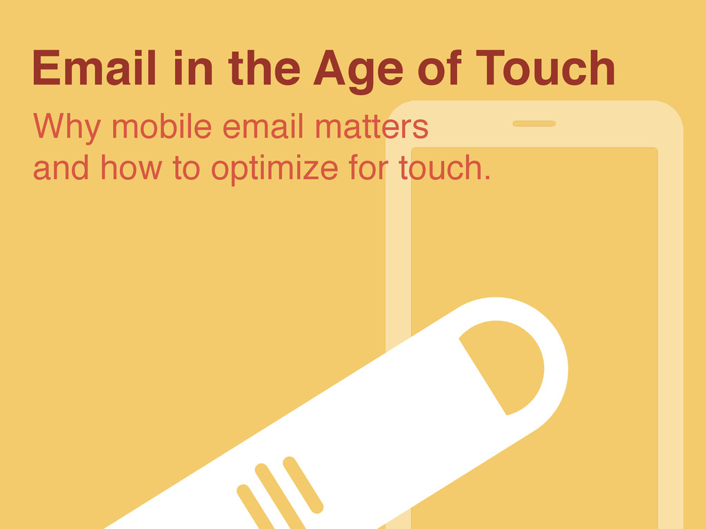 Email in the Age of Touch Why mobile email matt...