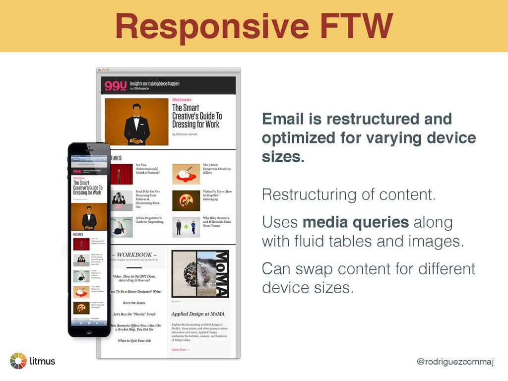 @rodriguezcommaj Responsive FTW Email is restru...